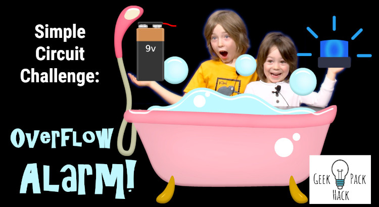 "Text ""Simple Circuit Challenge - Overflow Alarm"" and two boys in cartoon tub with battery and flashing light."